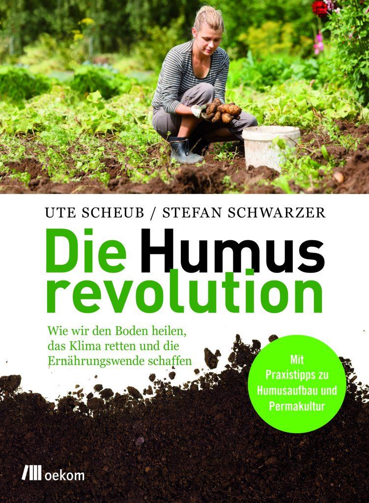 Die Humusrevolution, Oekom Verlag München